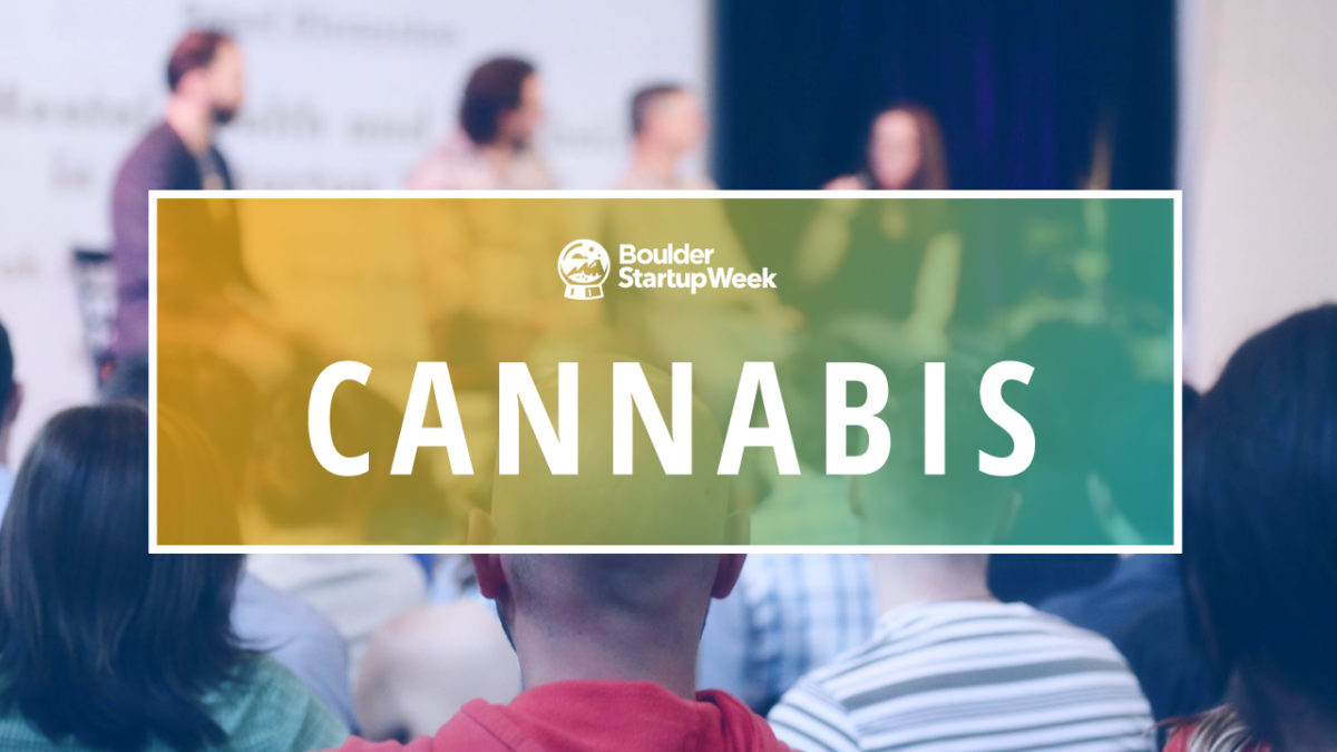 Cannabis Track: What to expect | Boulder Startup Week