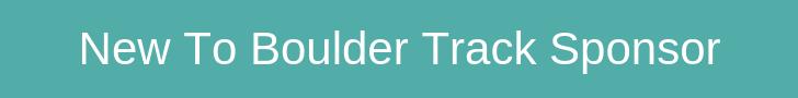 New To Boulder Track Sponsor