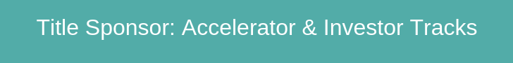 Title Sponsor: Accelerator and Investor Tracks